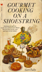 Gourmet cooking on a shoestring book