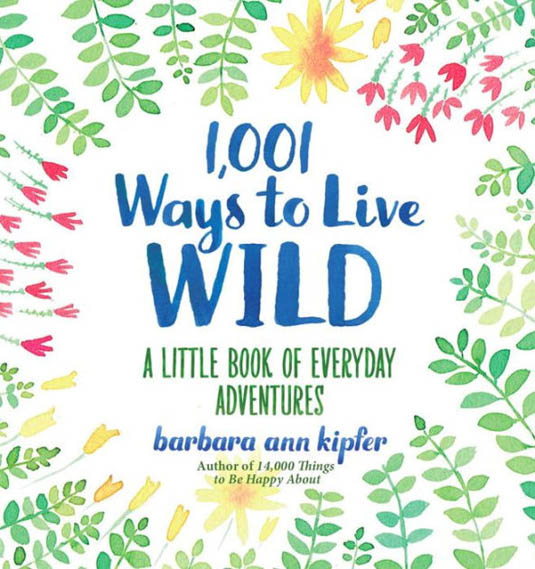 1001 Ways to Live Wild | Happy Simple Living blog