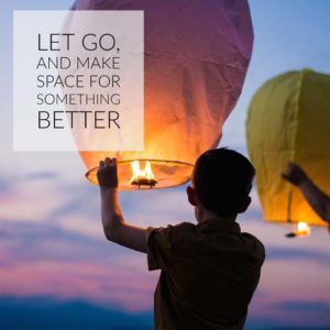 Let go and make space for something better | Happy Simple Living blog