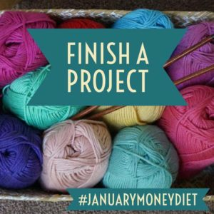 Finish a project during the January Money Diet