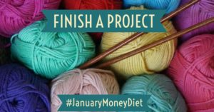 Complete a project | January Money Diet