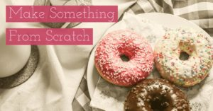 Make something from scratch | January Money Diet
