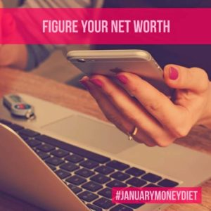 Calculate your net worth   January Money Diet