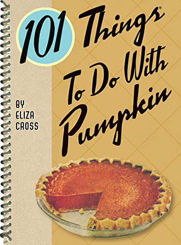 101 Things To Do With Pumpkin cookbook
