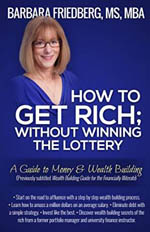 How to Get Rich Without Winning the Lottery