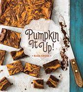 Pumpkin It Up cookbook by Eliza Cross