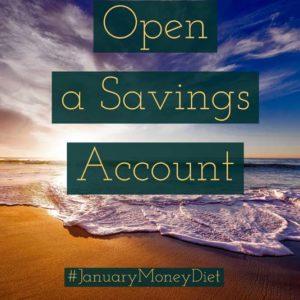 Open a savings account | January Money Diet