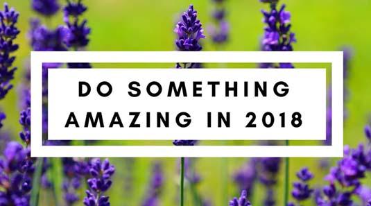 Do something amazing in 2018